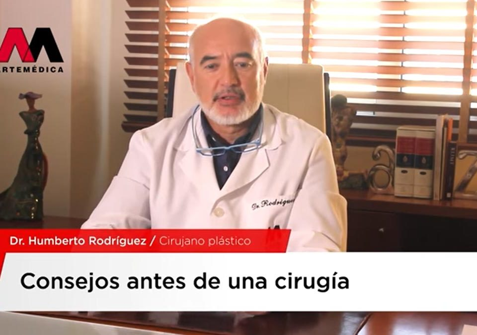 Vídeo sobre consejos antes de una cirugía del Doctor Humberto Rodríguez